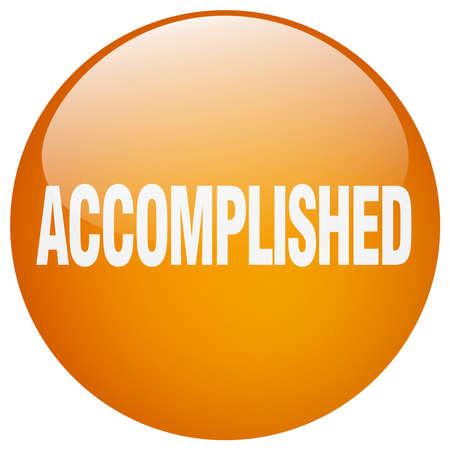 accomplished: accomplished orange round gel isolated push button