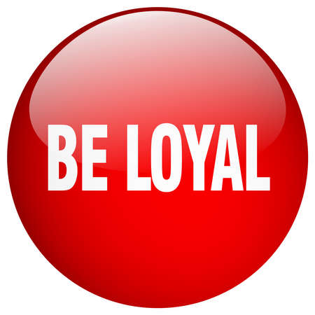 be: be loyal red round gel isolated push button