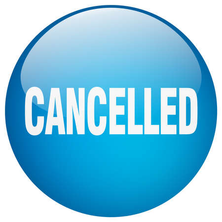 cancelled: cancelled blue round gel isolated push button