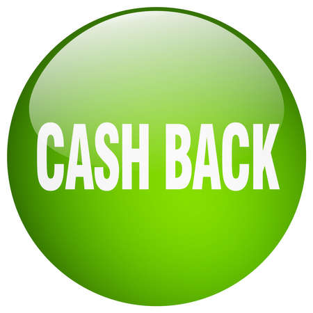 cash back: cash back green round gel isolated push button