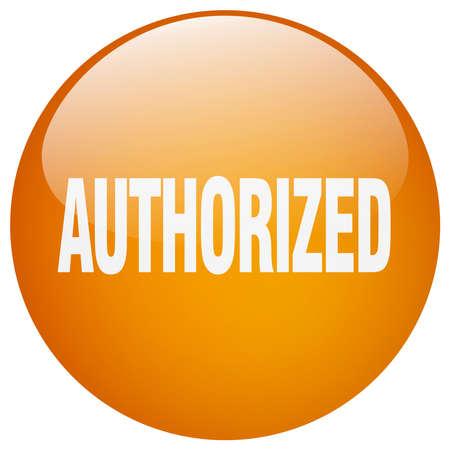authorized: authorized orange round gel isolated push button Illustration