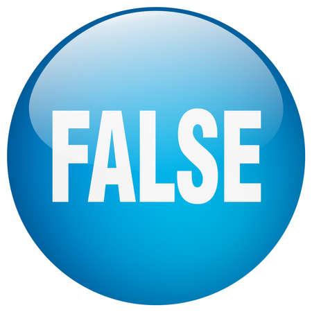 false: false blue round gel isolated push button Illustration