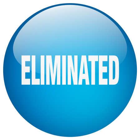eliminated: eliminated blue round gel isolated push button