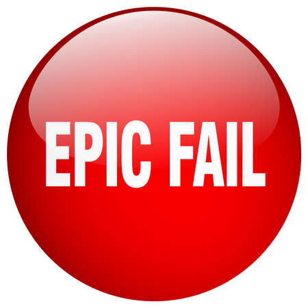 epic: epic fail red round gel isolated push button