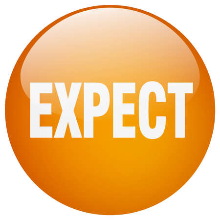 to expect: expect orange round gel isolated push button Illustration