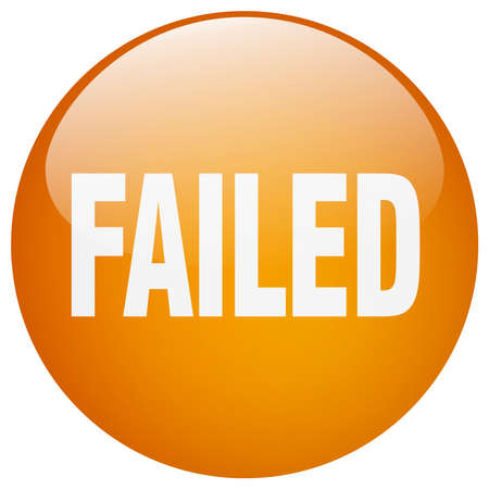 failed: failed orange round gel isolated push button