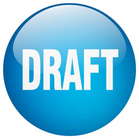 draft: draft blue round gel isolated push button Illustration