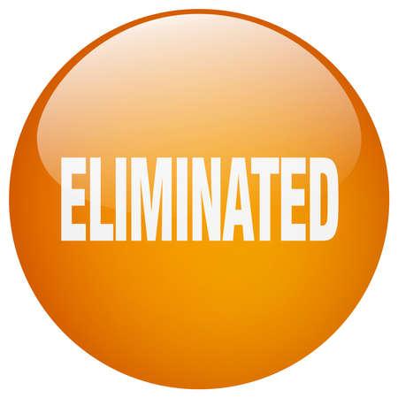 eliminated: eliminated orange round gel isolated push button Illustration