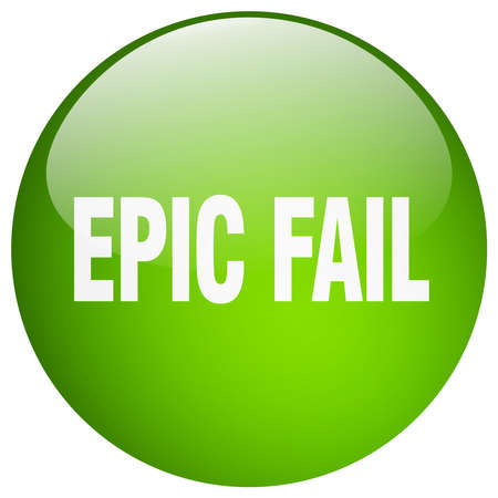 epic: epic fail green round gel isolated push button Illustration