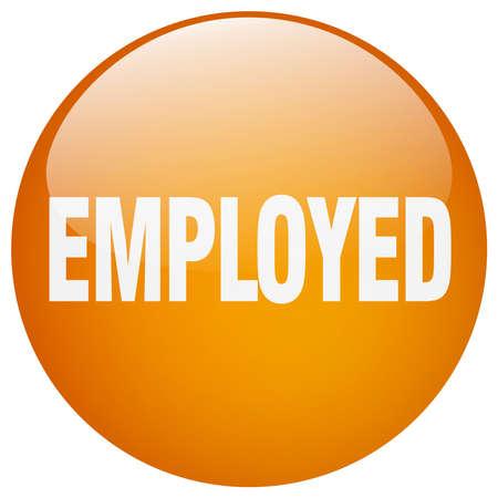 employed: employed orange round gel isolated push button Illustration