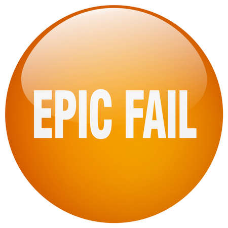 epic: epic fail orange round gel isolated push button Illustration