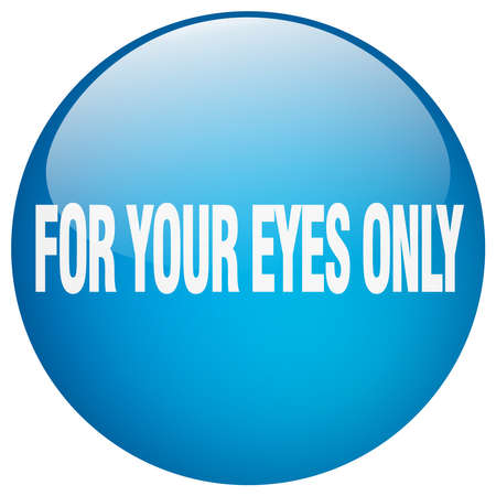 only: for your eyes only blue round gel isolated push button