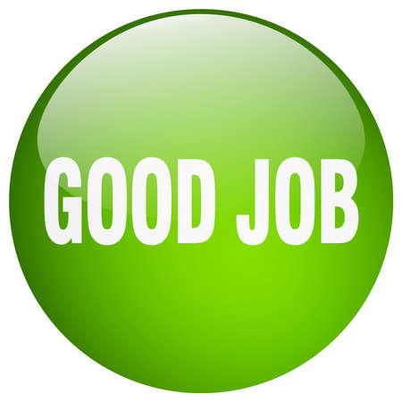 good job: good job green round gel isolated push button
