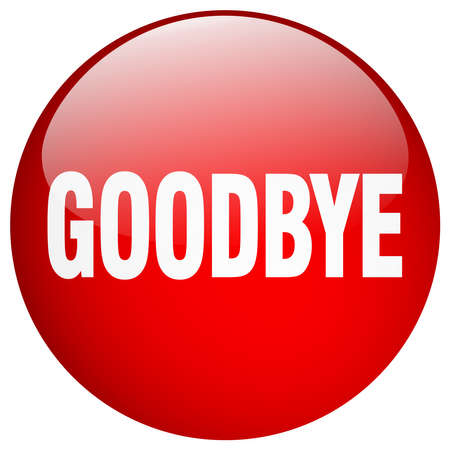 goodbye: goodbye red round gel isolated push button