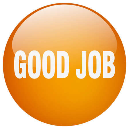 good job: good job orange round gel isolated push button