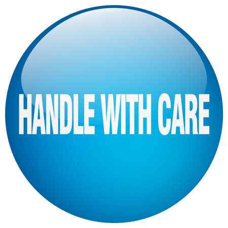 handle with care: handle with care blue round gel isolated push button Illustration