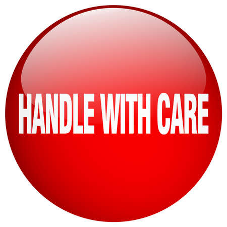 handle with care: handle with care red round gel isolated push button Illustration