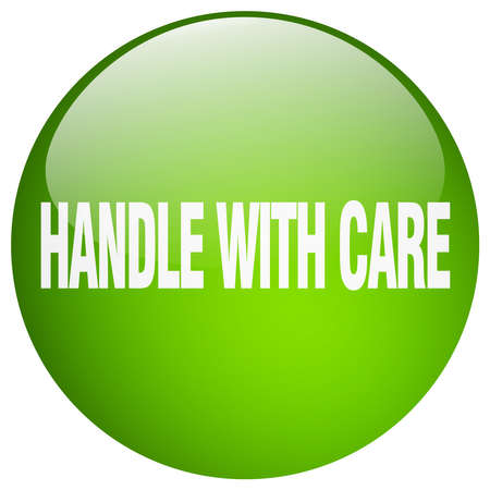 handle with care: handle with care green round gel isolated push button