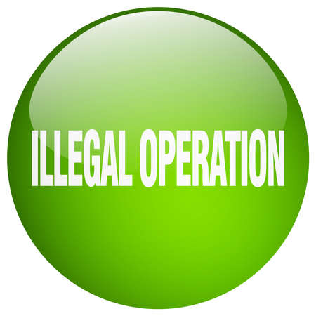 illegal: illegal operation green round gel isolated push button