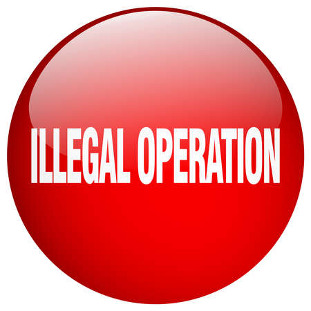illegal: illegal operation red round gel isolated push button Illustration