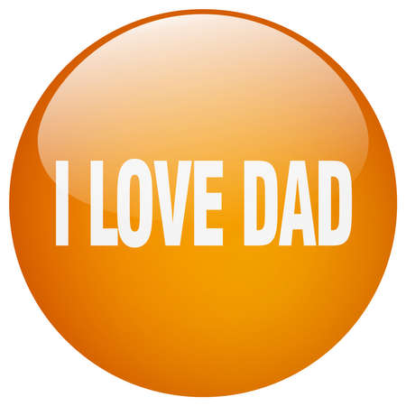 i love dad orange round gel isolated push button