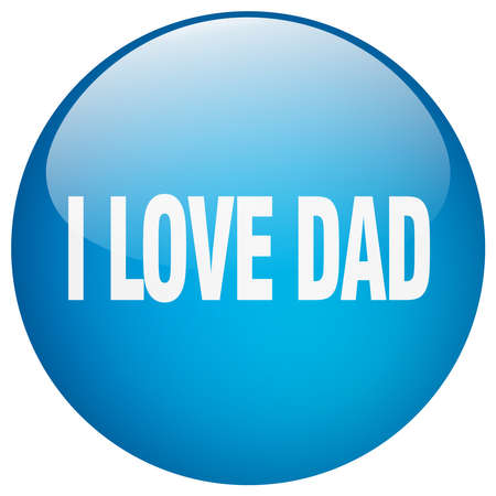 i love dad blue round gel isolated push button
