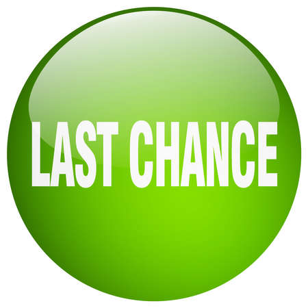 last chance: last chance green round gel isolated push button