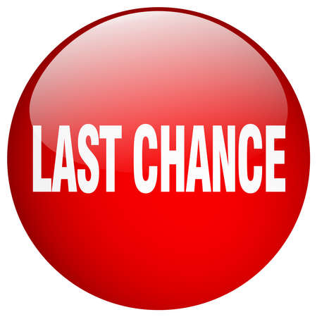 chance: last chance red round gel isolated push button Illustration