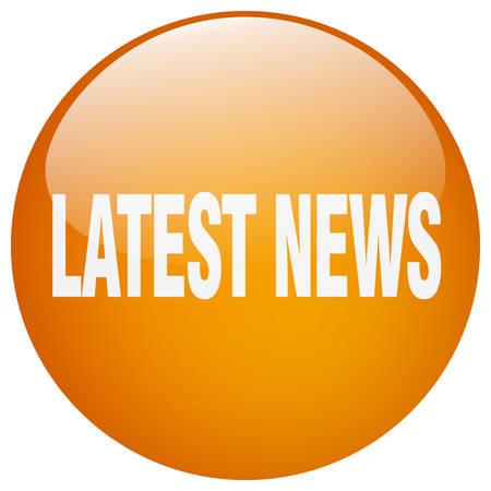 latest news: latest news orange round gel isolated push button
