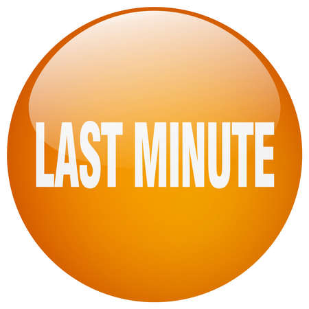 last minute: last minute orange round gel isolated push button