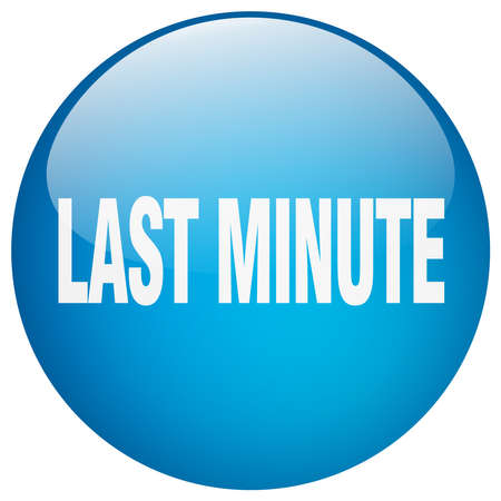 last minute: last minute blue round gel isolated push button Illustration