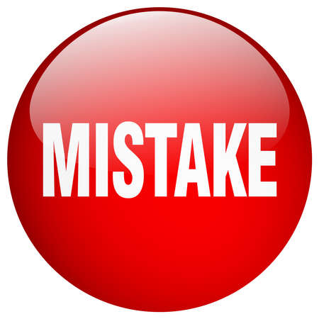 mistake: mistake red round gel isolated push button