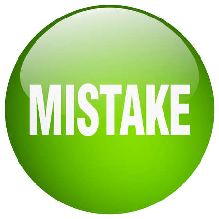 mistake: mistake green round gel isolated push button Illustration