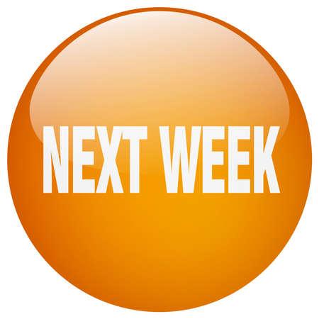 week: next week orange round gel isolated push button