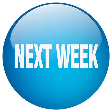 week: next week blue round gel isolated push button