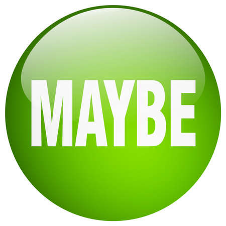 maybe: maybe green round gel isolated push button