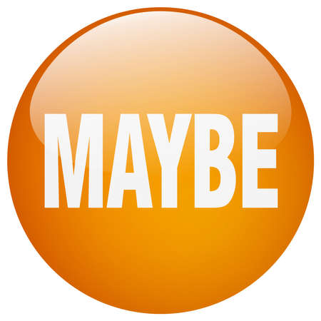maybe: maybe orange round gel isolated push button