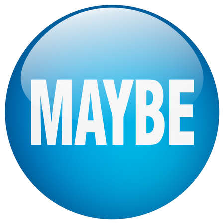 maybe: maybe blue round gel isolated push button