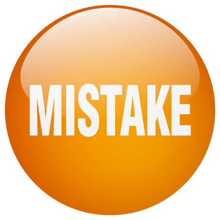 mistake: mistake orange round gel isolated push button Illustration