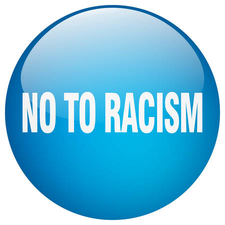 racism: no to racism blue round gel isolated push button Illustration