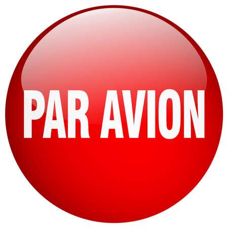 par avion: par avion red round gel isolated push button Illustration
