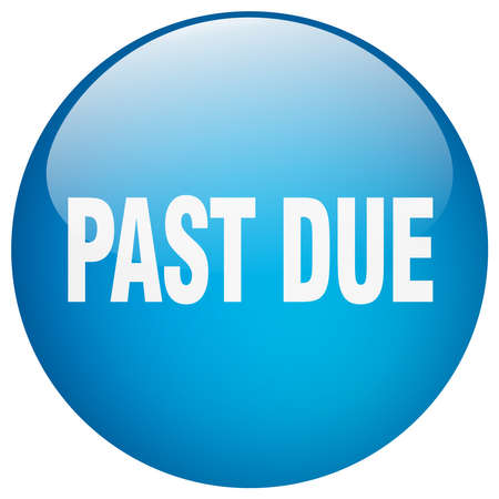 past due: past due blue round gel isolated push button Illustration