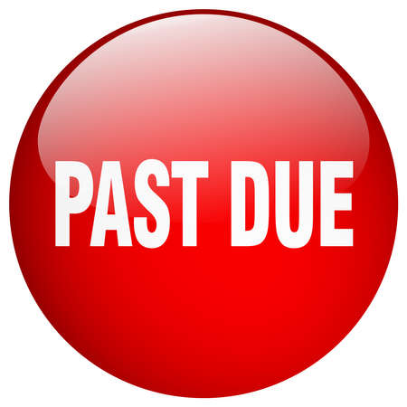 past due: past due red round gel isolated push button