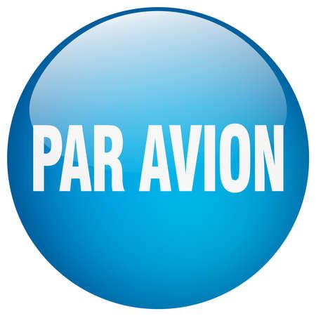 par avion: par avion blue round gel isolated push button