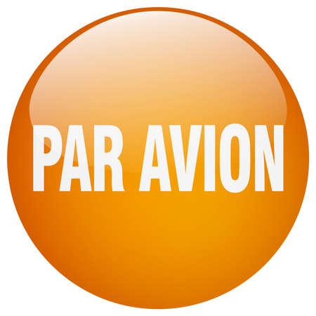 par avion: par avion orange round gel isolated push button