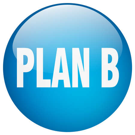 plan b: plan b blue round gel isolated push button Illustration