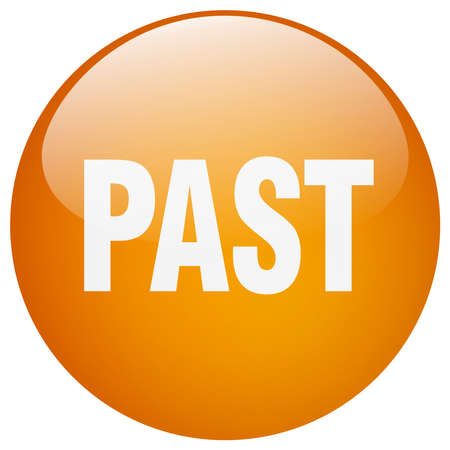 past: past orange round gel isolated push button