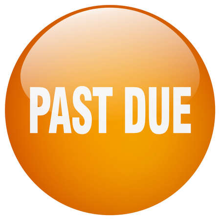 past due: past due orange round gel isolated push button Illustration