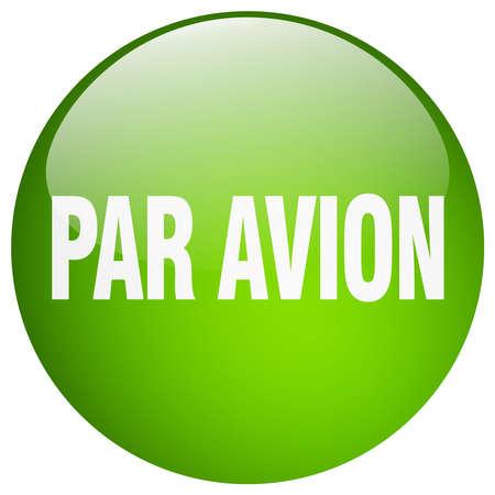 par avion: par avion green round gel isolated push button