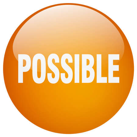 possible: possible orange round gel isolated push button Illustration